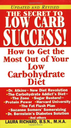 The Secret To Low Carb Success!: How to Get the Most Out of Your Low Carbohydrate Diet