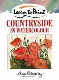 img - for Countryside in Watercolour (Collins Learn to Paint Series) by Ann Blockley (1988-05-01) book / textbook / text book