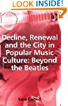 Decline, Renewal and the City in Popu...