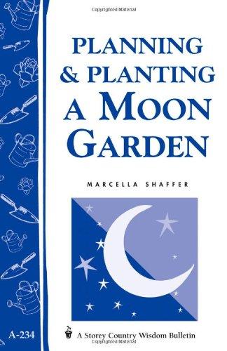 Planning & Planting a Moon Garden: Storey's Country Wisdom Bulletin A-234 (Storey Country Wisdom Bulletin)