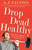 Drop Dead Healthy (0099547430) by A. J. Jacobs