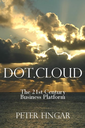 Dot Cloud: The 21st Century Business Platform Built on Cloud Computing