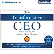 The Transformative CEO: Impact Lessons from Industry Game Changers | [Jeffrey J. Fox, Robert Reiss]