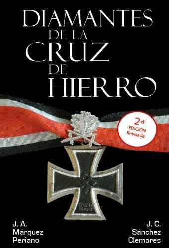 Juan Carlos Sánchez Clemares - Diamantes de la Cruz de Hierro (Spanish Edition)