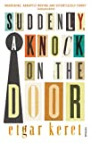 Etgar Keret Suddenly, a Knock on the Door