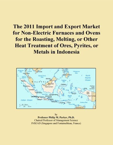 The 2011 Import And Export Market For Non-Electric Furnaces And Ovens For The Roasting, Melting, Or Other Heat Treatment Of Ores, Pyrites, Or Metals In Indonesia