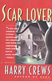 Scar Lover (0671797867) by Crews, Harry