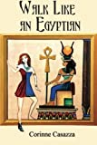 img - for Walk Like an Egyptian by Casazza, Corinne (2012) Paperback book / textbook / text book