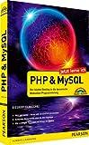 Jetzt lerne ich PHP und MySQL: Der leichte Einstieg in die dynamische Webseiten-Programmierung