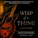 Wisp of a Thing: A Novel of the Tufa, Book 2 (       UNABRIDGED) by Alex Bledsoe Narrated by Stefan Rudnicki