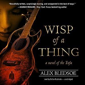 Wisp of a Thing: A Novel of the Tufa, Book 2   [Alex Bledsoe]