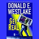 Get Real Audiobook by Donald E. Westlake Narrated by William Dufris