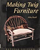 img - for Making Twig Furniture by Abby Ruoff (1995-11-02) book / textbook / text book