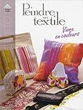 echange, troc Philippe Hardel - Peindre sur textile : Vivre en couleurs