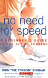 img - for No Need for Speed: A Beginner's Guide to the Joy of Running book / textbook / text book