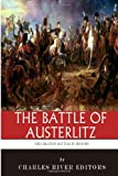 The Greatest Battles in History: The Battle of Austerlitz