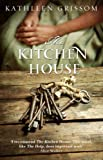 Kathleen Grissom The Kitchen House