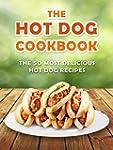 The Hot Dog Cookbook: The 50 Most Del...