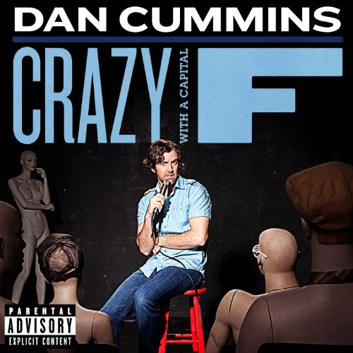 Dan Cummins - Crazy With a Capital F