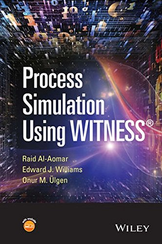 Process Simulation Using WITNESS: Including Lean and Six-Sigma Applications