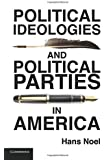 Political Ideologies and Political Parties in America (Cambridge Studies in Public Opinion and Political Psychology)