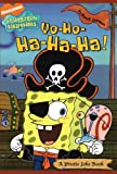 Yo-Ho-Ha-Ha-Ha!: A Pirate Joke Book (Nick Spongebob Squarepants (Simon Spotlight))