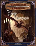 Deep Horizon (Dungeons & Dragons d20 3.5 Fantasy Roleplaying Adventure, 13th Level) (0786918551) by Williams, Skip