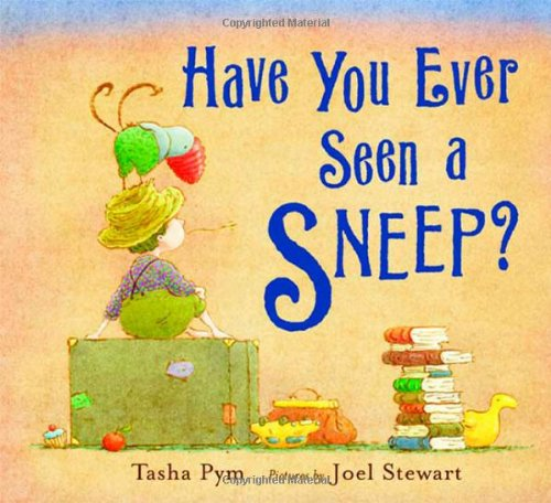 Have You Ever Seen a Sneep? - Tasha Pym