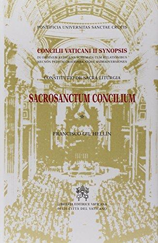 Sacrosanctum Concilium. Constitutio de Sacra Liturgia. Concilii Vaticani II Synopsis in ordinem redigens schemata cum relationibus necnon Patrum orationes atque...