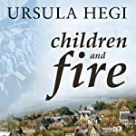 Children and Fire: A Novel | Ursula Hegi