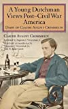 img - for A Young Dutchman Views Post-Civil War America: Diary of Claude August Crommelin book / textbook / text book