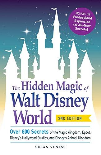 The-Hidden-Magic-of-Walt-Disney-World-Over-600-Secrets-of-the-Magic-Kingdom-Epcot-Disneys-Hollywood-Studios-and-Disneys-Animal-Kingdom