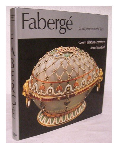 Faberge: Court Jeweler to the Tsars, Van Habsburg-Lothringen, G.
