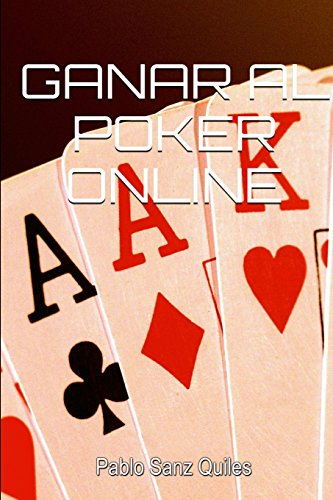 Ganar al poker online  [Sanz Quiles, Pablo] (Tapa Blanda)