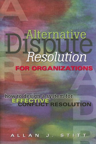 Alternative Dispute Resolution for Organizations: How to...