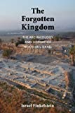 The Archaeology and History of Northern Israel: The Forgotten Kingdom (1589839102) by Finkelstein, Israel