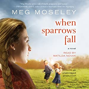 When Sparrows Fall: A Novel | [Meg Moseley]