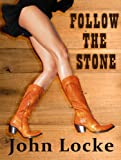 Follow the Stone (an Emmett Love Western)