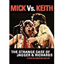 Rolling Stones - Mick Vs. Keith: The Strange Case Of Jagger & Richards