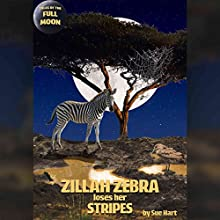 Zillah Zebra Loses Her Stripes (       UNABRIDGED) by Sue Hart Narrated by Rula Lenska