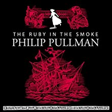 The Ruby in the Smoke Audiobook by Philip Pullman Narrated by Anton Lesser