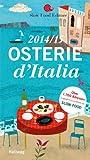 Osterie d'Italia 2014/15: Über 1.700 Adressen, ausgewählt und empfohlen von SLOW FOOD (HALLWAG Gastronomische Reiseführer)