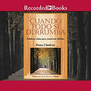 Cuando todo se derrumba [When Things Fall Apart (Texto Completo)] Audiobook