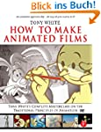 How to Make Animated Films: Tony Whit...