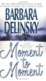 Moment to Moment (0061010995) by Delinsky, Barbara