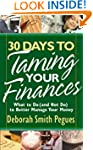 30 Days To Taming Your Finances: What...