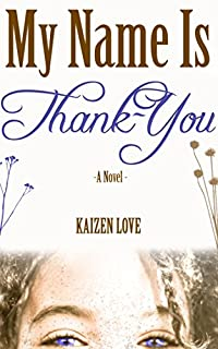 (FREE on 9/3) My Name Is Thank-you by Kaizen Love - http://eBooksHabit.com