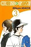 echange, troc Mitsuru Adachi - Cross Game, Tome 3 :