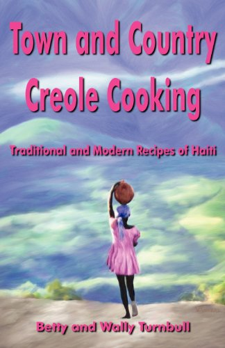 Town and Country Creole Cooking - Traditional and Modern Recipes of Haiti by Wally and Betty Turnbull