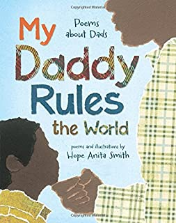 Book Cover: My Daddy Rules the World: Poems about Dads
